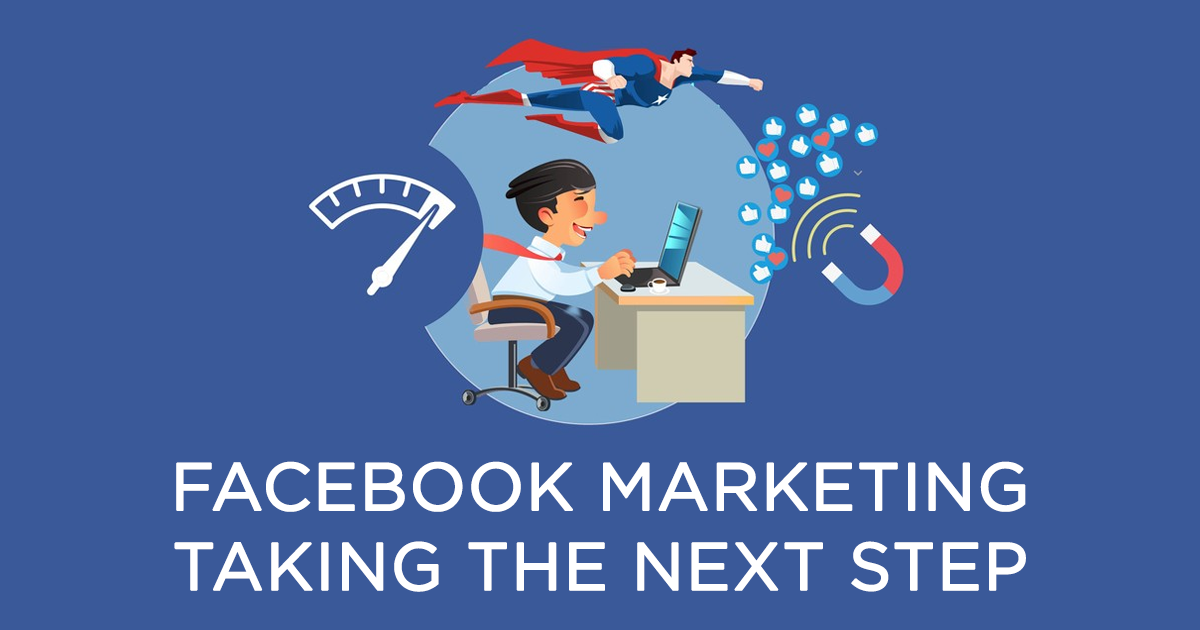 Facebook Marketing – Taking The Next Step