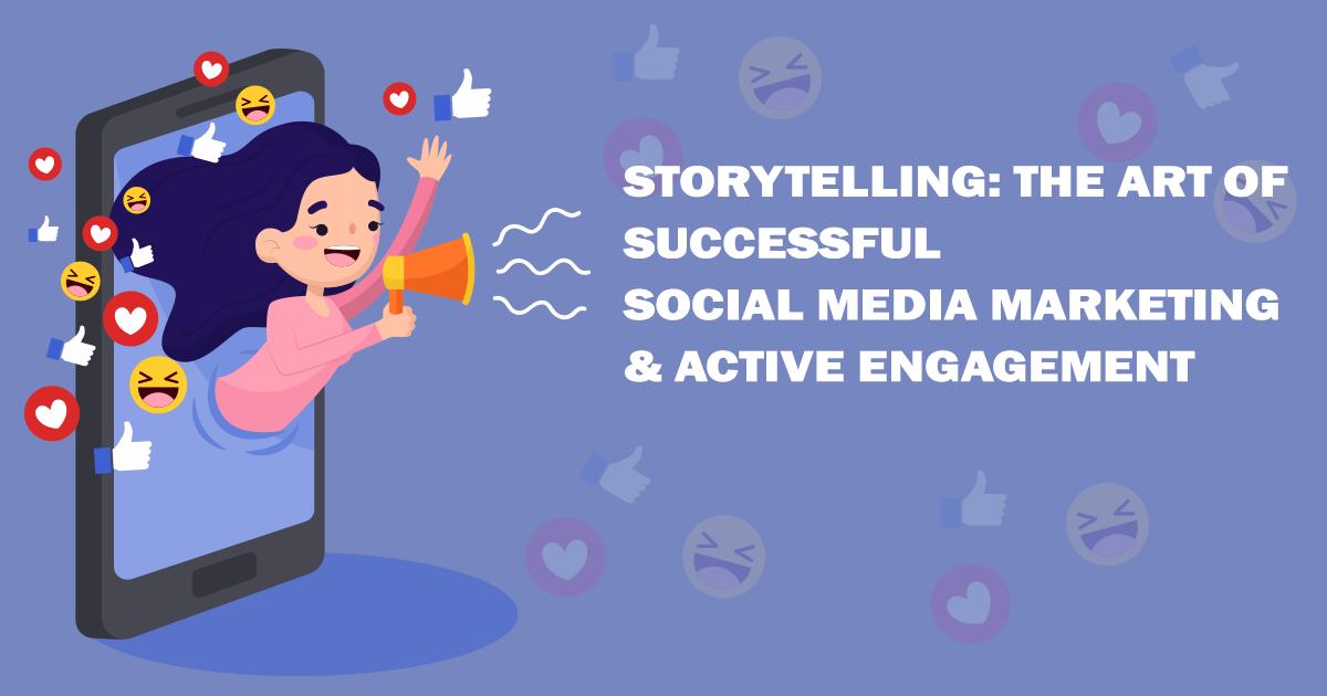 Storytelling: The Art of Successful Social Media Marketing