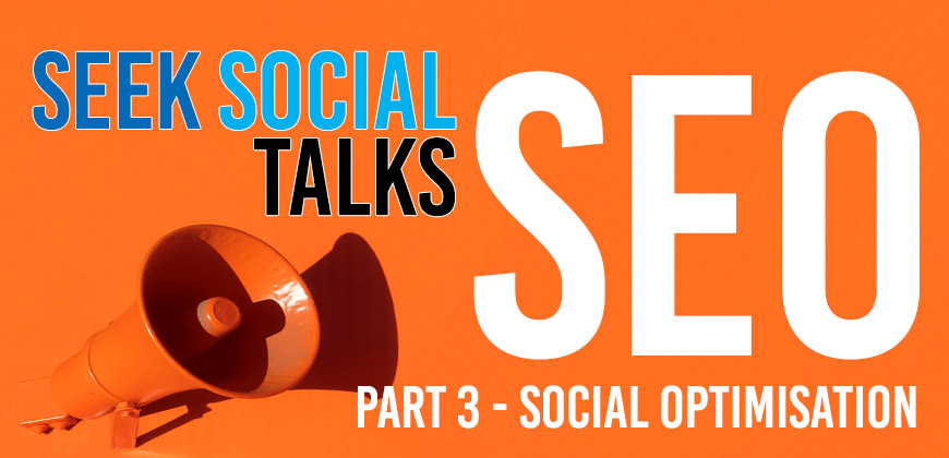 "An image of a orange background with a megaphone near the bottom left corner and some text around it reading ""Seek Social talks SEO. Part 3 - Social optimisation"""