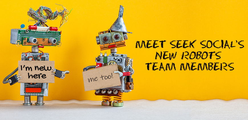 """A image of a yellow background with two robots greeting each other and text to the right of them reading """"Meet Seek Social's new robots team members"""""""