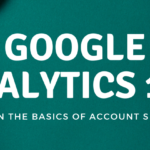 Google Analytics: A Step By Step Guide by Your SEO Expert – Part 2!