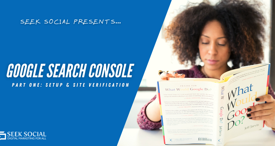 A woman reading a book titled 'What Would Google Do?' next to white text on a blue background reading 'Google Search Console'