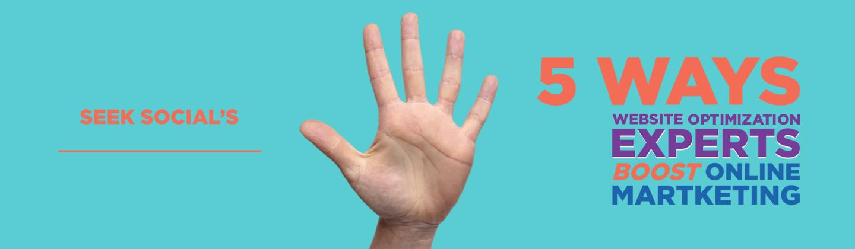 A hand extending all 5 digits alongside text reading 'Seek Social's 5 ways website optimization experts boost online marketing'