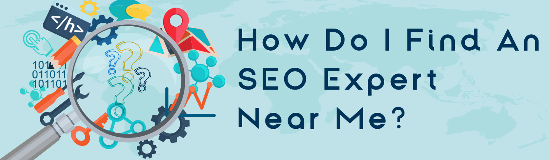 How Do I Find an SEO Expert Near Me?