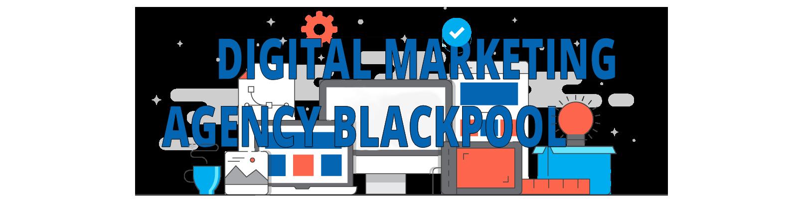 digital marketing agency blackpool-grow your business online