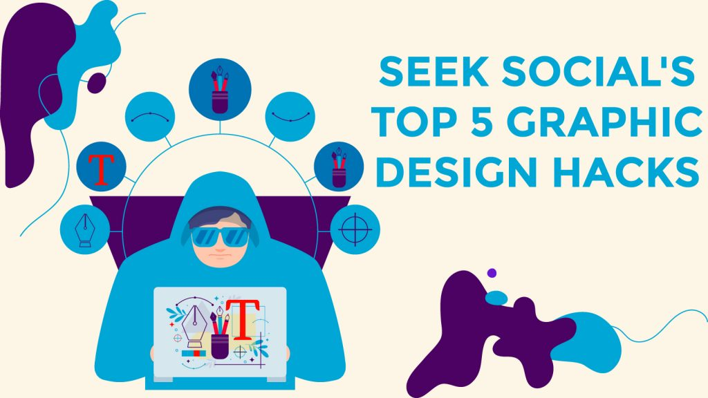 Infographic Banner: Seek social's top five graphic design hacks