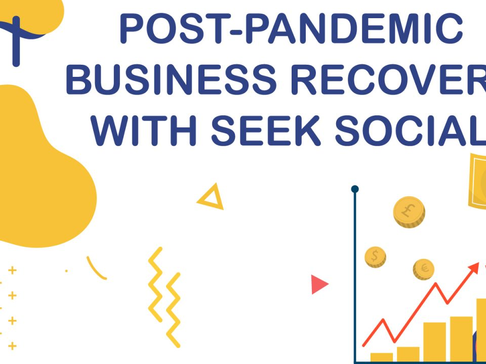 Blue text reading 'Post Pandemic Business Recovery With Seek Social' against a white and yellow background, above an illustration of a man in a suit holding aloft a large banknote